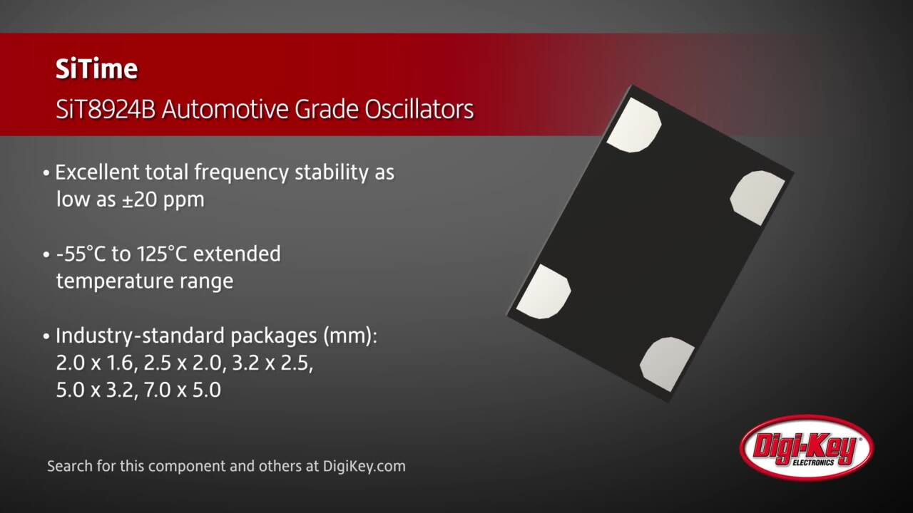 SiTime Automotive Grade Oscillators - SiT8924b | Digi-Key Daily