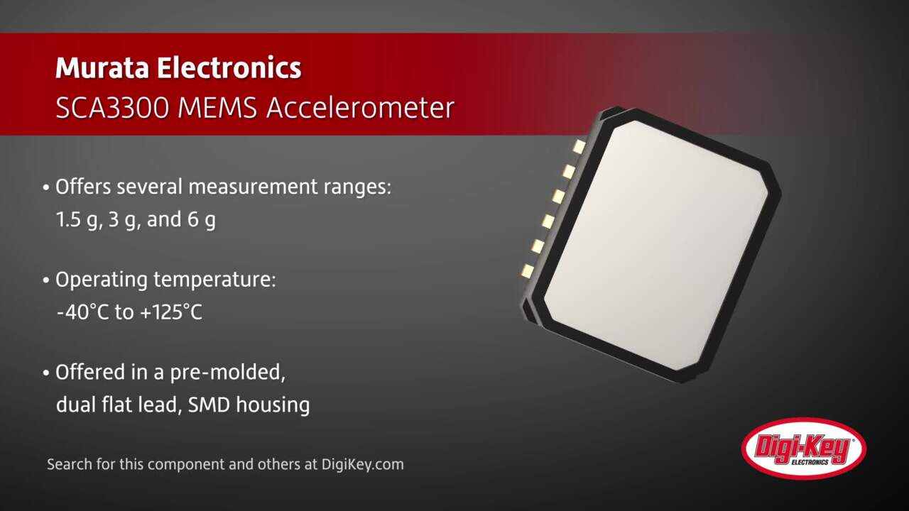 Murata SCA3300 MEMS Accelerometer | Digi-Key Daily