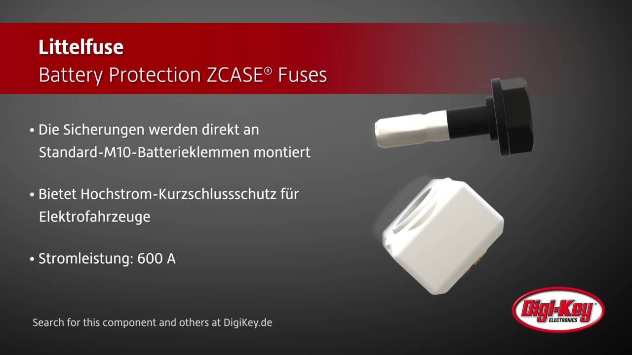 Littelfuse Battery Protection ZCASE® Fuses   Digi-Key Daily