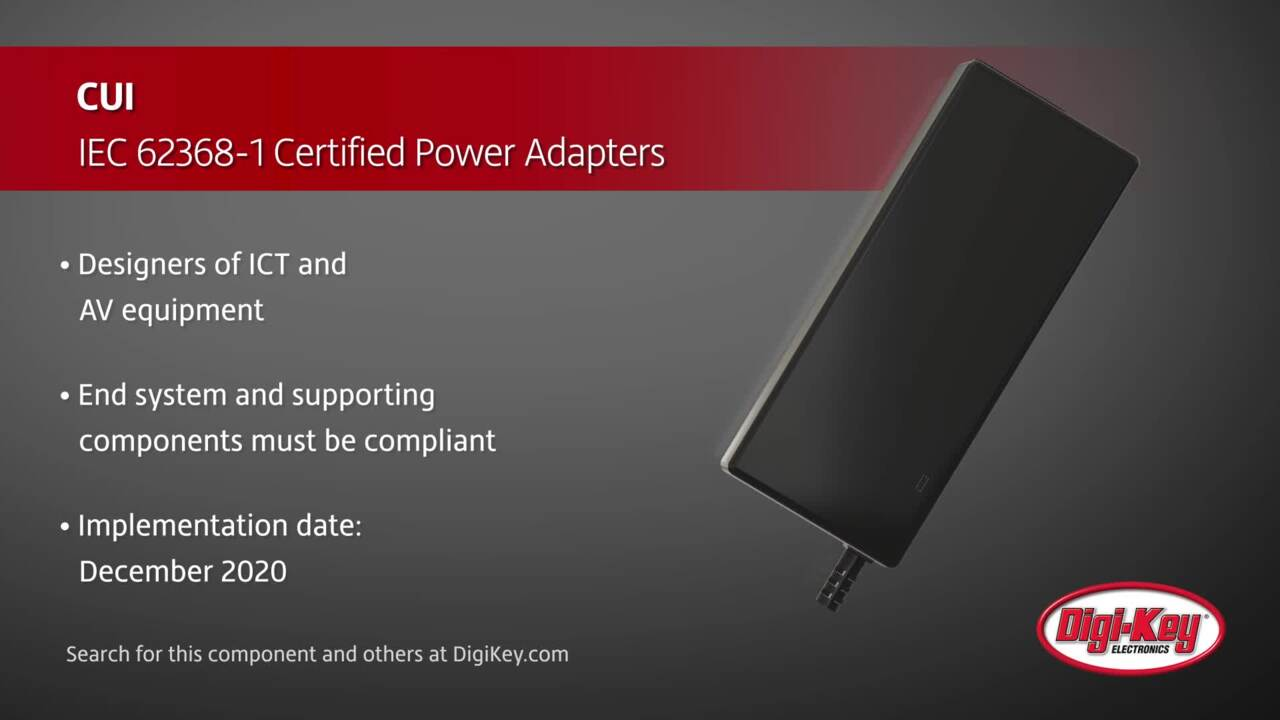 CUI IEC 62368-1 Adapters | Digi-Key Daily