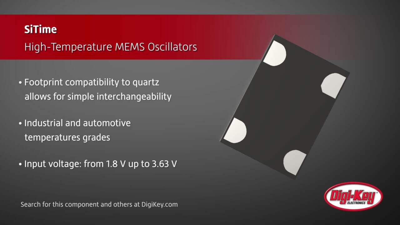 SiTime High-Temperature MEMS Oscillators | Digi-Key Daily