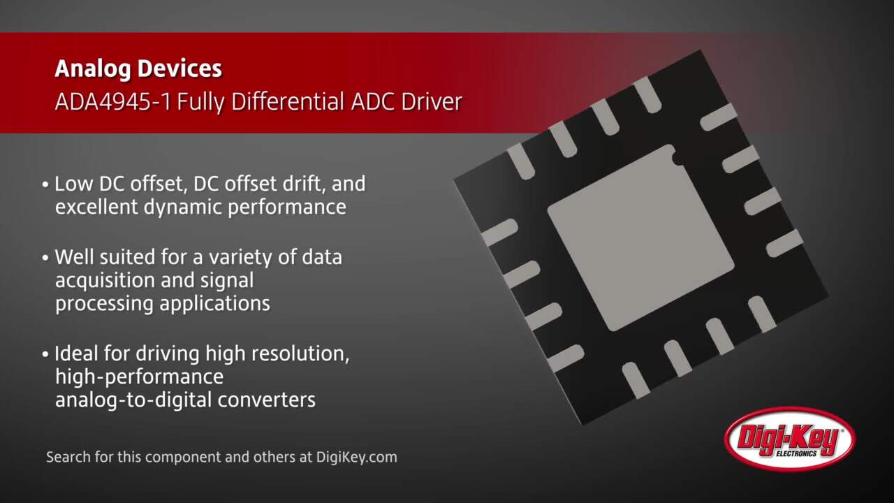 Analog Devices ADA4945-1 Fully Differential ADC Driver | Digi-Key Daily