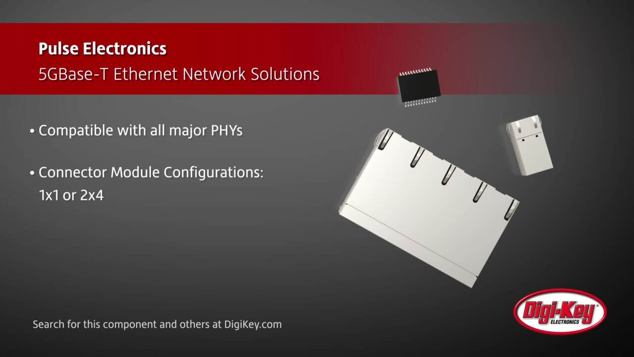 Pulse Electronics 5GBase-T Ethernet Network Solutions | Digi-Key Daily