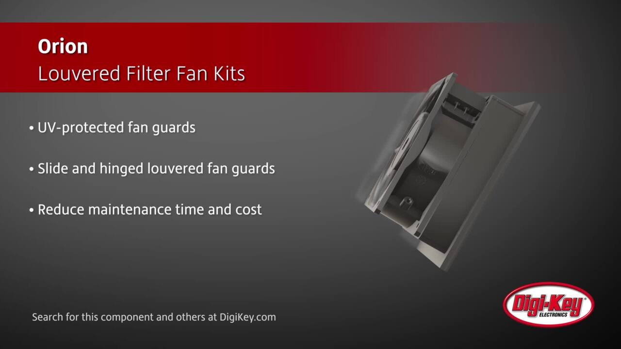 Orion Louvered Filter Fan Kits | Digi-Key Daily