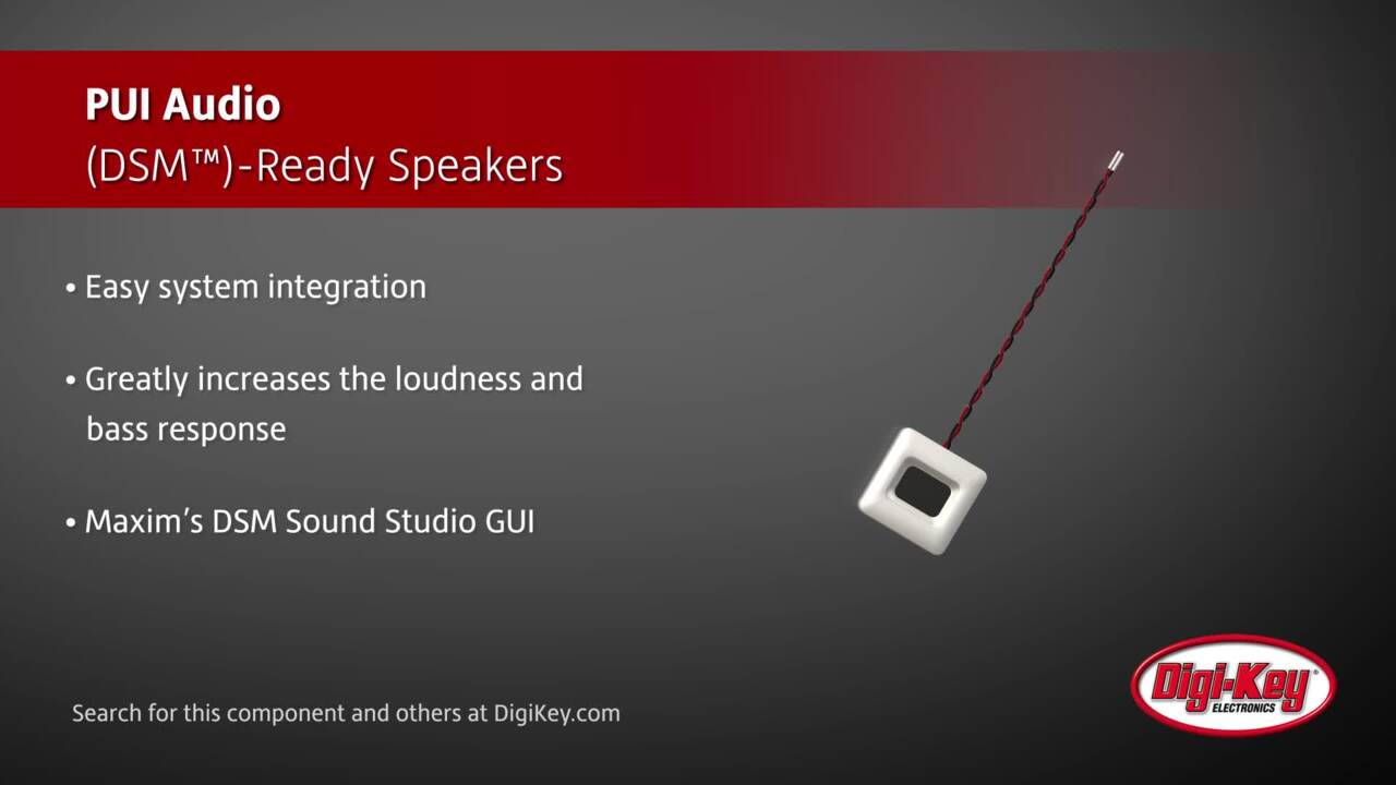 PUI Audio (DSM™)-Ready Speakers | Digi-Key Daily