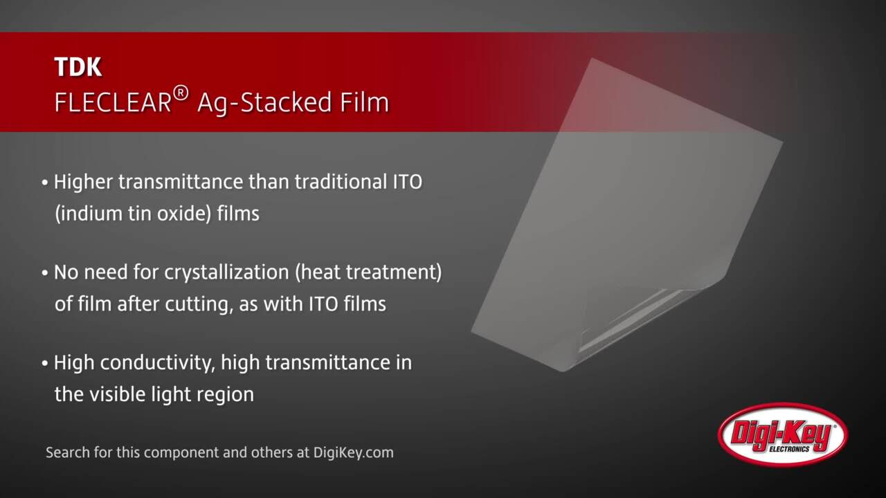 TDK FLECLEAR® Ag-Stacked Film | Digi-Key Daily