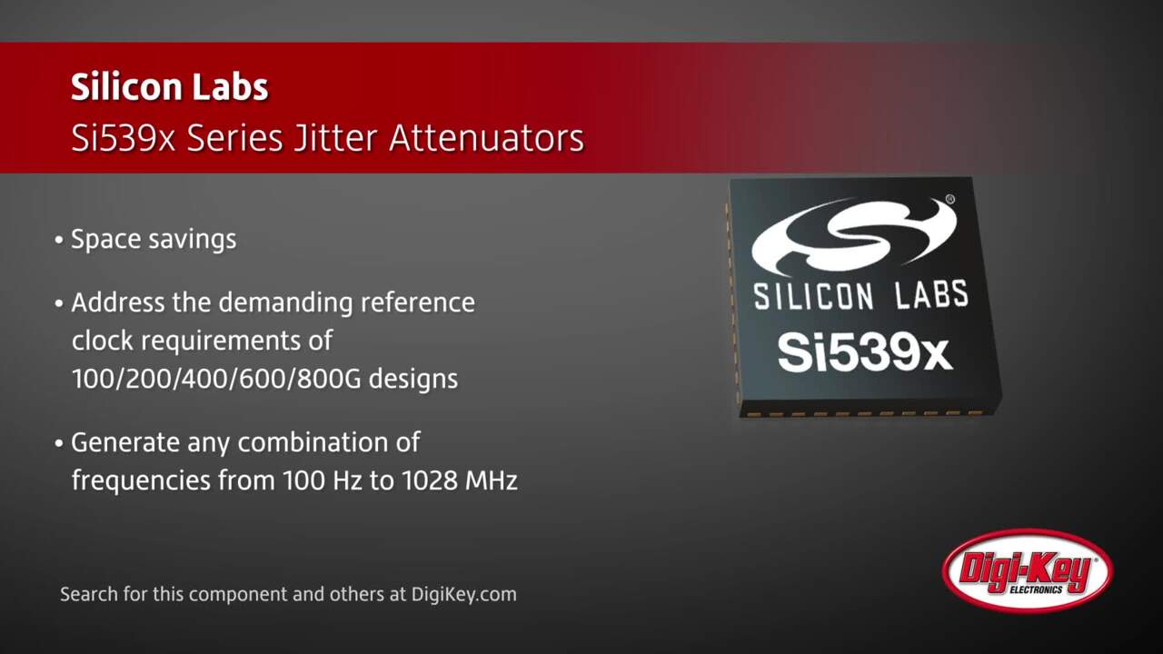 Silicon Labs Si539x Series Jitter Attenuators | Digi-Key Daily