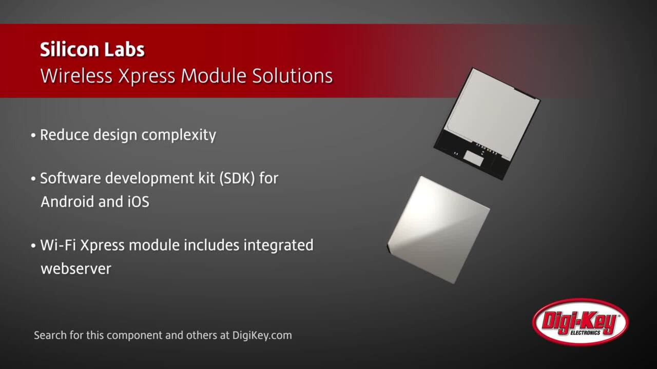 Silicon Labs Wireless Xpress Module Solutions | Digi-Key Daily