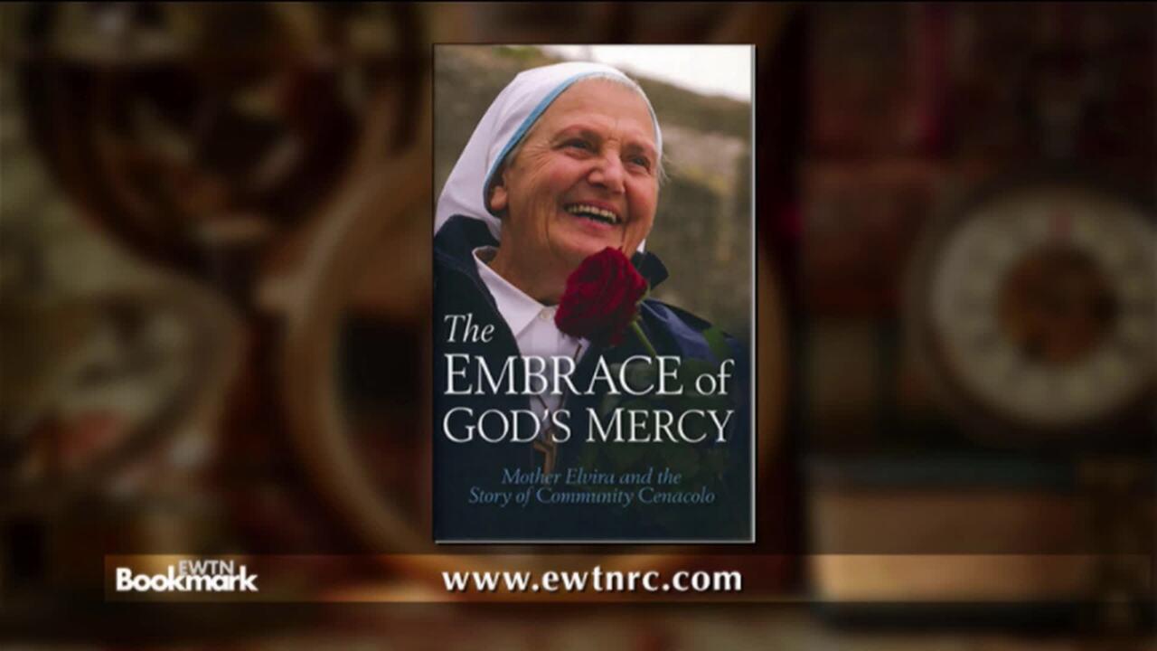 2020-04-26 - Embrace of God's Mercy: Mother Elvira and the Community Cenacolo