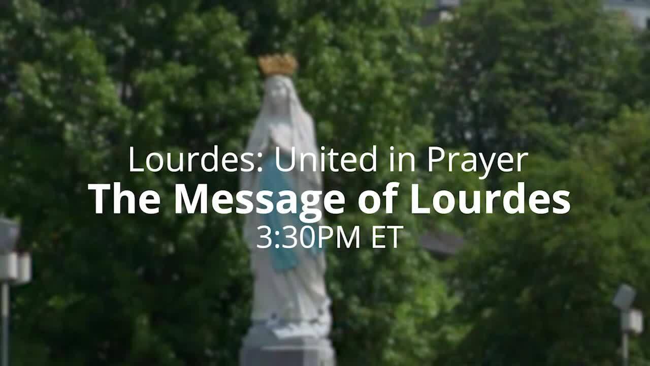 Lourdes: United in Prayer Promo