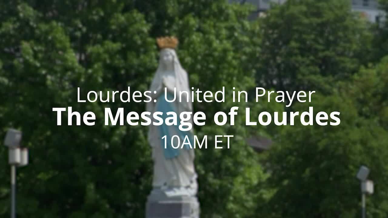Lourdes: United in Prayer Promo2
