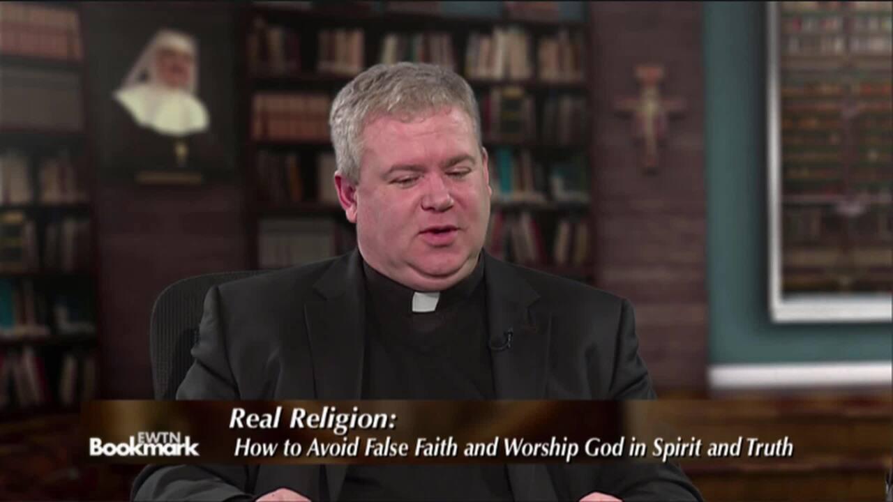 EWTN Bookmark - Fr. Jeffrey Kirby: Real Religion: How to Avoid False Faith and Worship God in Spirit and Truth