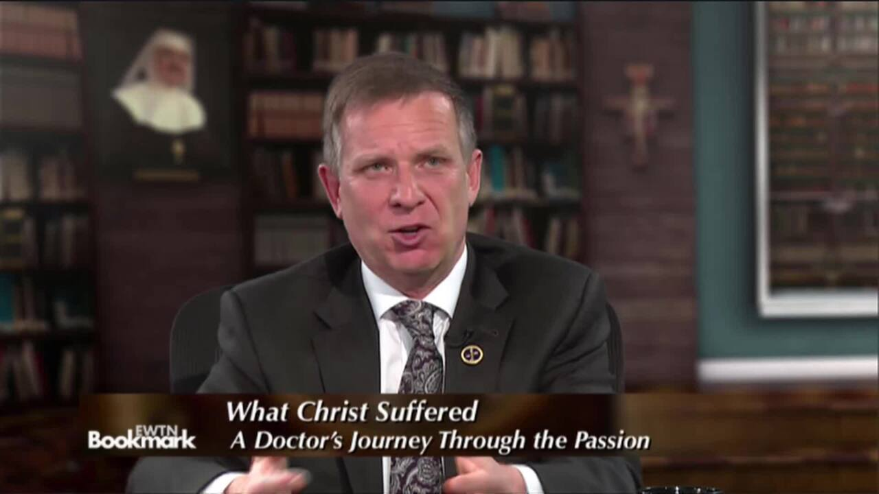 EWTN Bookmark - Dr. Thomas W. McGovern What Christ Suffered: A Doctor's Journey Through the Passion