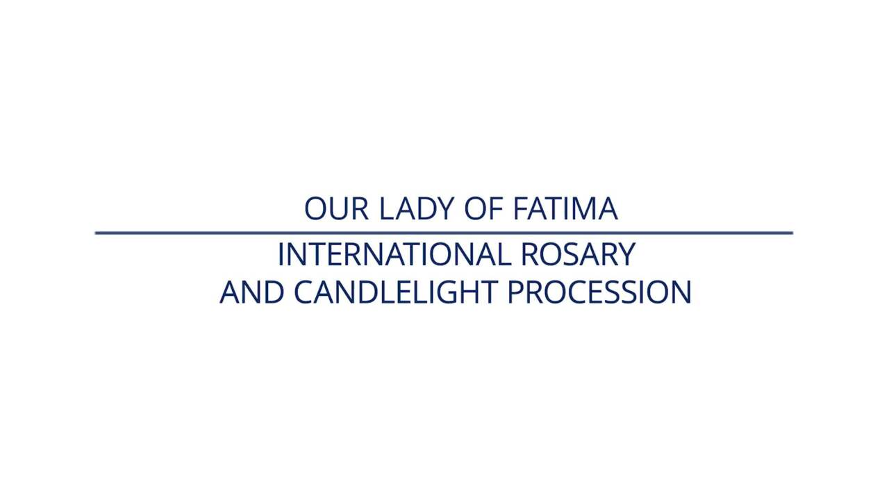 Rosary and Candlelight Procession from the Shrine of Our Lady of Fatima