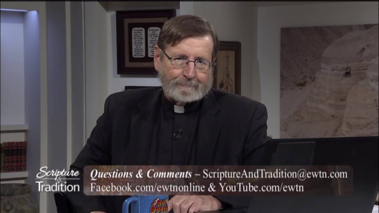 Scripture and Tradition with Fr. Mitch Pacwa - 2020-06-23 - 06/23/2020 the Eucharist Pt. 17