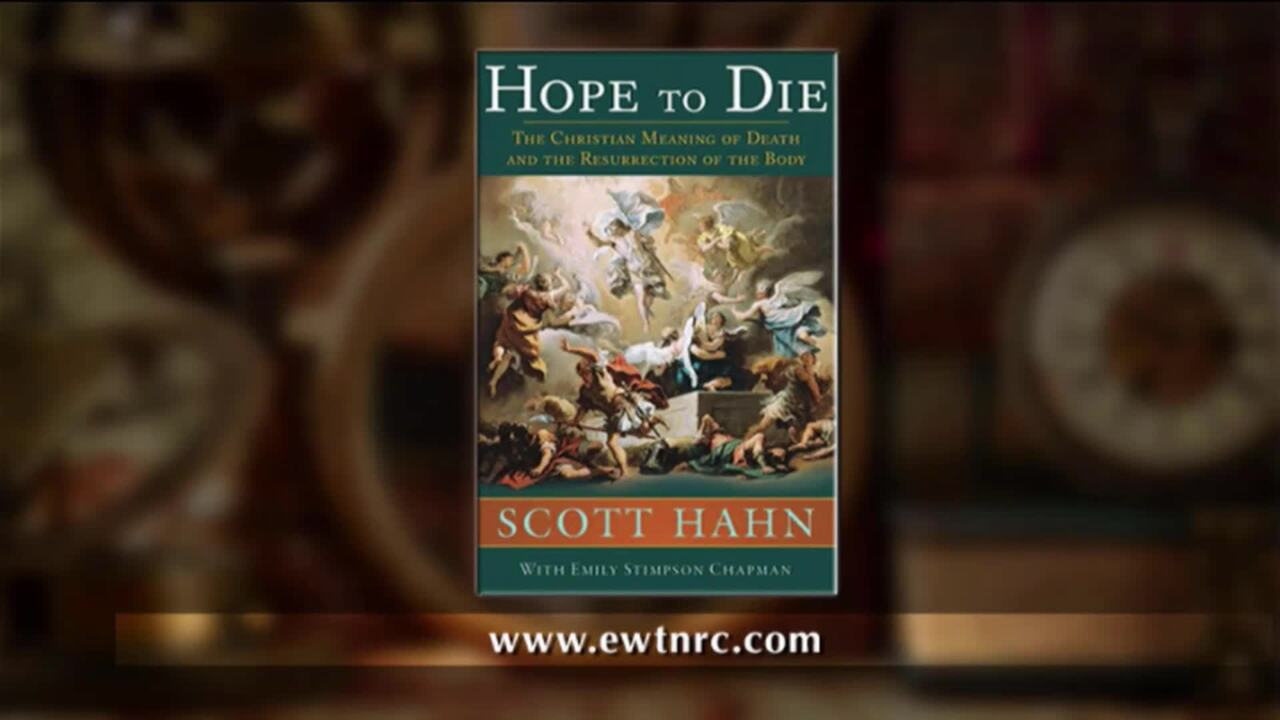 2020-06-07 - Hope to Die: the Christian Meaning of Death and the Resurrection of the