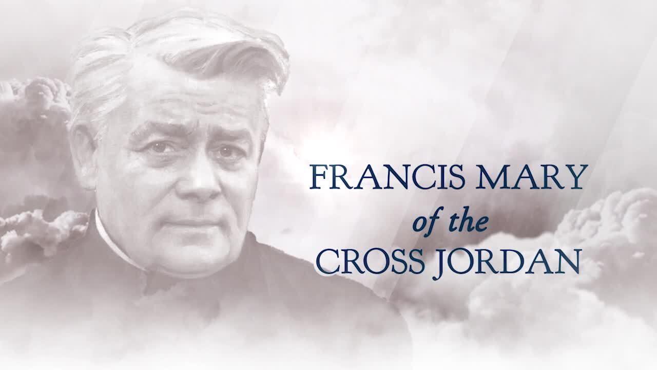 Beatification of Savatorian Founder Francis Mary of the Cross Jordan 2021