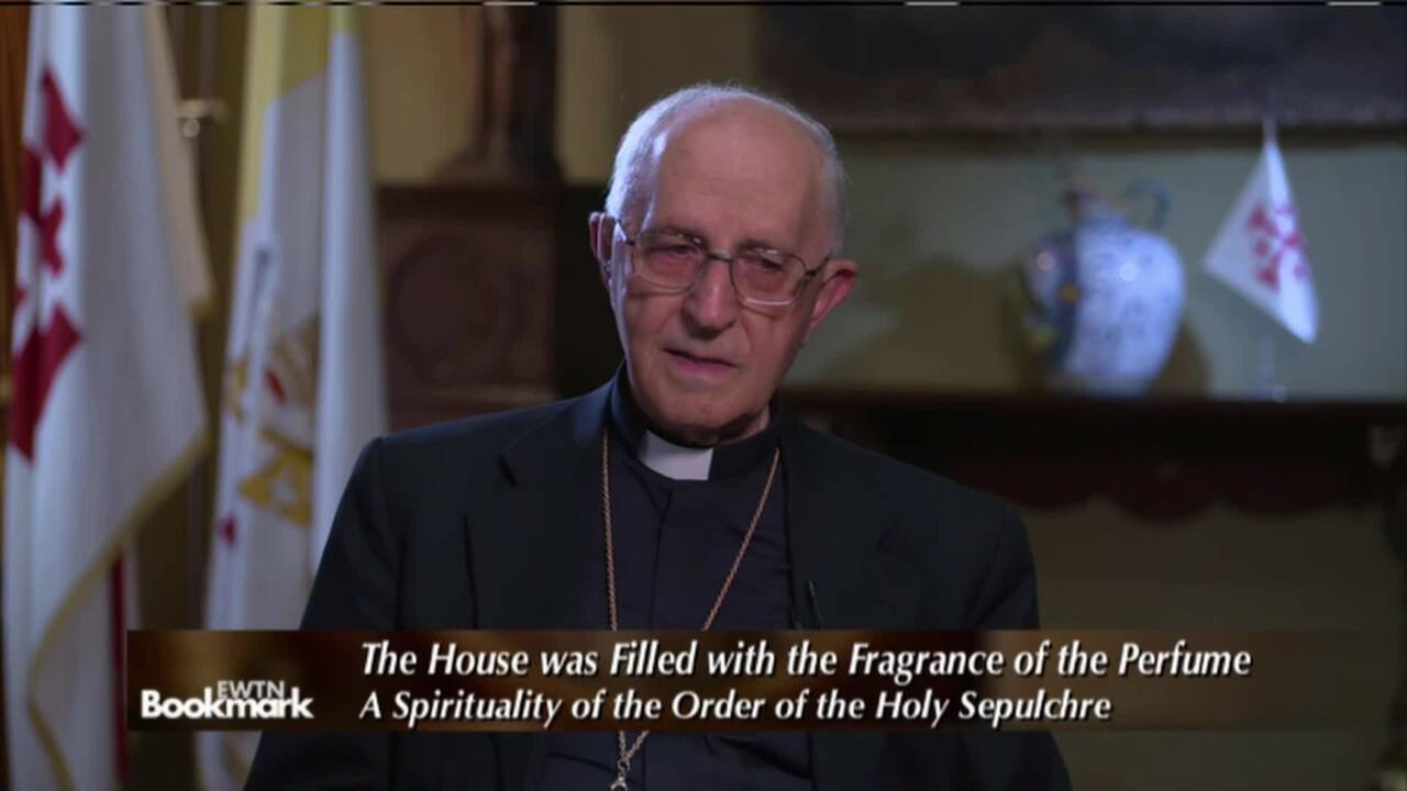 Cardinal Fernando Filoni, The House Was Filled with the Fragrance of the Perfume: A Spirituality of the Order of the Holy Sepulchre
