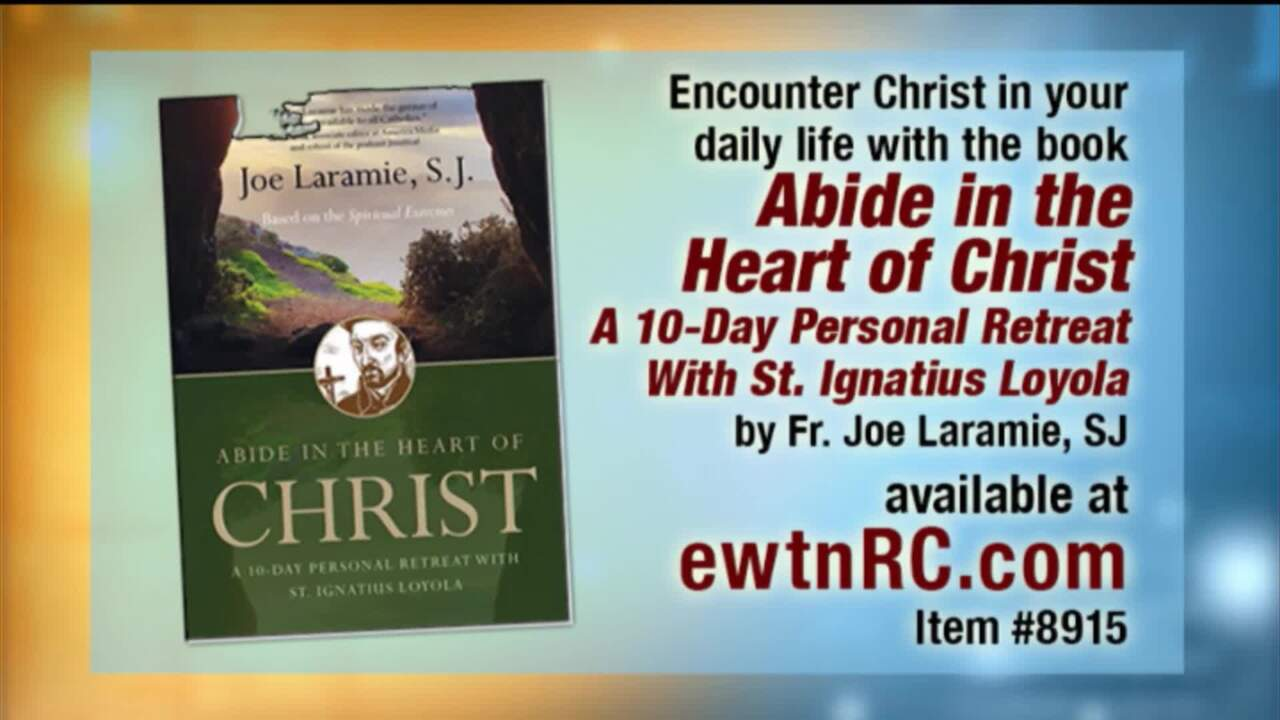 EWTN Live - 2020-07-30 - 07/29/20 Fr. Joe Laramie, Sj