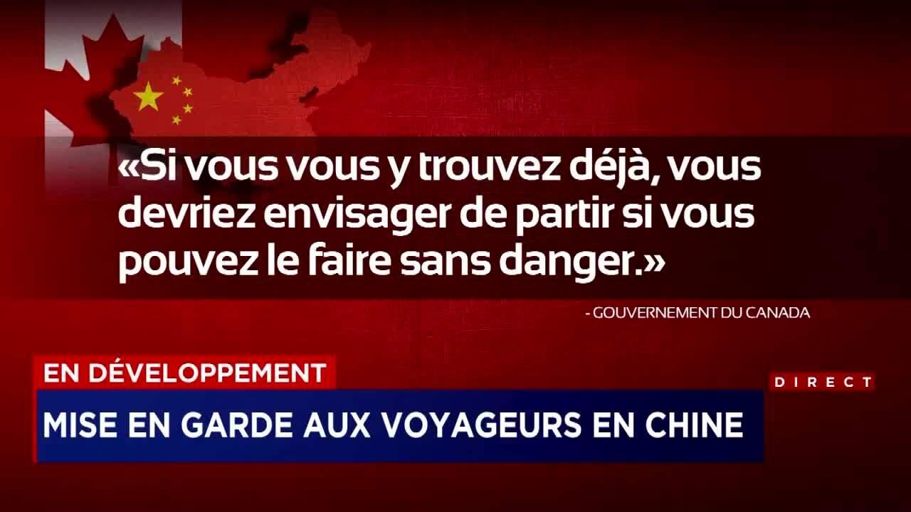 Le Canada appelle à la «grande prudence» en Chine   TVA Nouvelles ac0eb9a6410