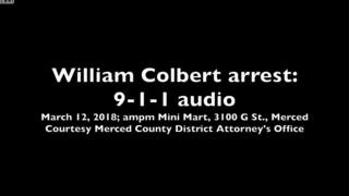 Colbert arrest: Listen to the 911 call by the Merced store clerk