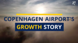 Copenhagen Airport's growth story