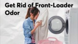 How to Get Rid of Front-Loader Odor