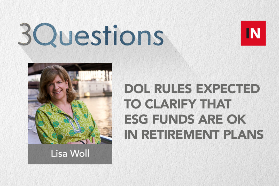 DOL rules expected to clarify that ESG funds are OK in retirement plans