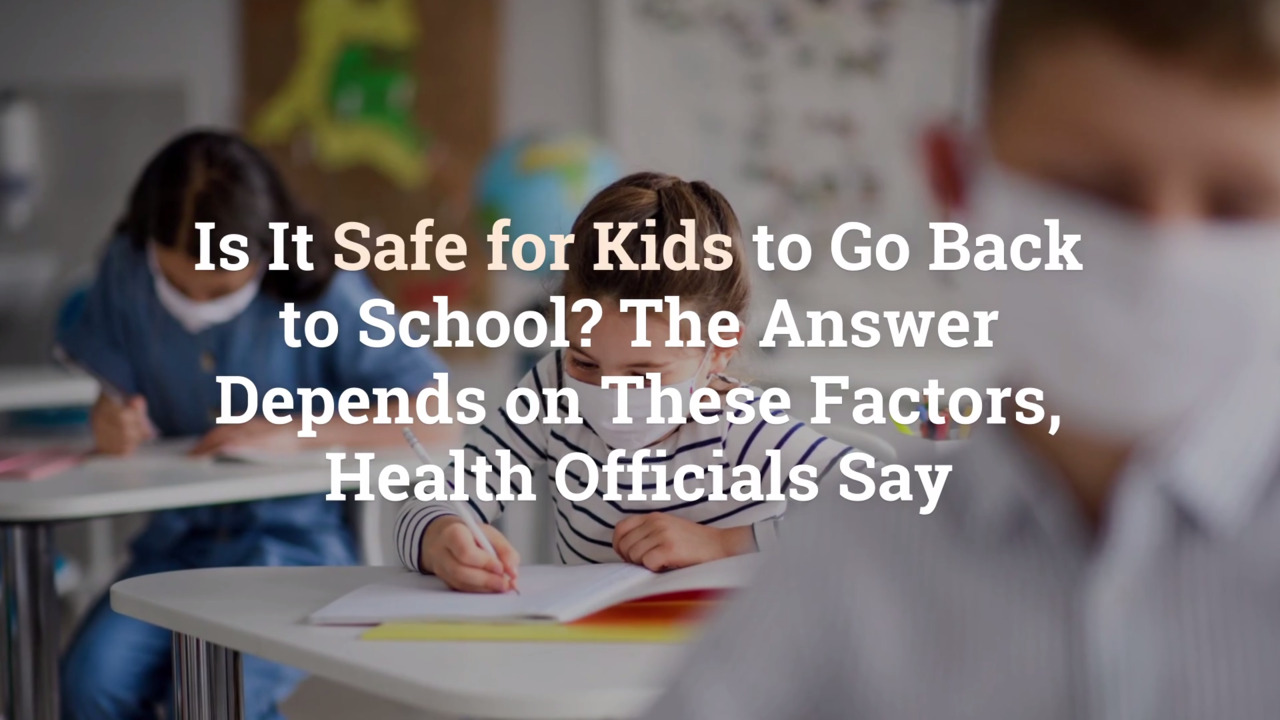Is It Safe for Kids to Go Back to School? The Answer Depends on These  Factors, Health Officials Say | Health.com