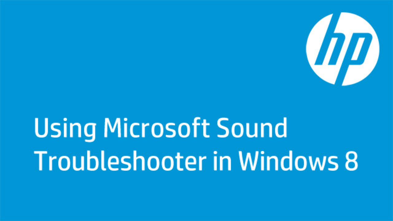 Hp Desktop Pcs No Sound From The Speakers Windows 8 Low Noise Audio Line Driver Learn How To Use Microsof Troubleshooter In