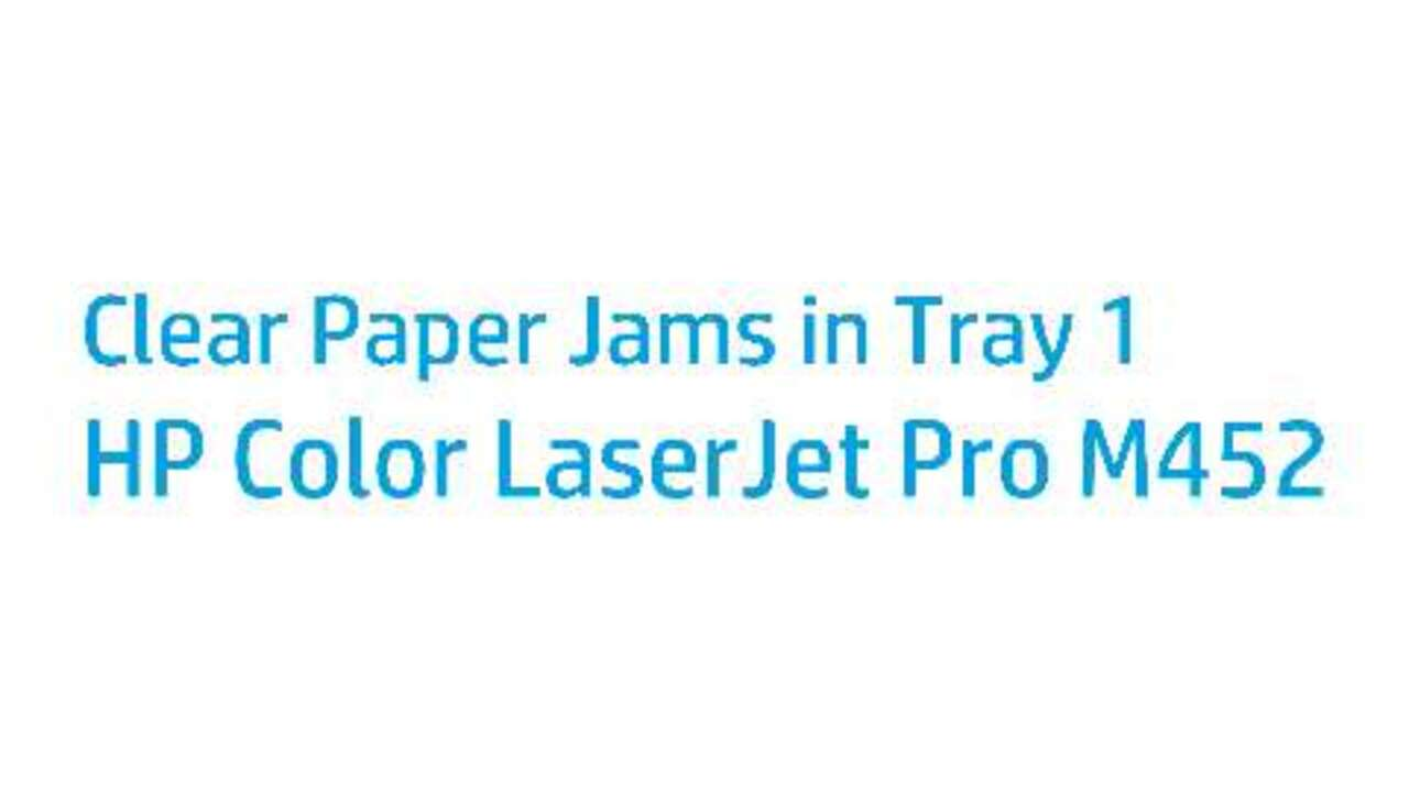 How to Clear Paper Jams in Tray 1 on the Color LaserJet Pro M452 Printer