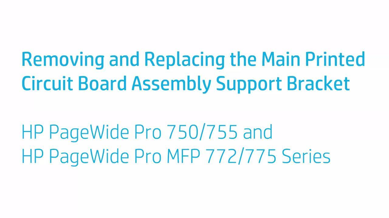 How To Remove And Replace The Main Printed Circuit Assembly Support Keyboard Board Bracket For Hp Pagewide Pro 750 755 Mfp 772 775 Series Video