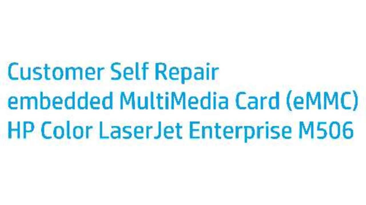 Customer Self Repair embedded MultiMedia Card (eMMC) HP Color LaserJet  Enterprise M506