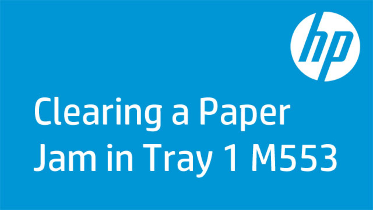 How To Clear A Paper Jam In Tray 1 On The Hp Laserjet Enterprise M553 Printer Fix Paper Jams Hp Business Printer Training Video Gallery
