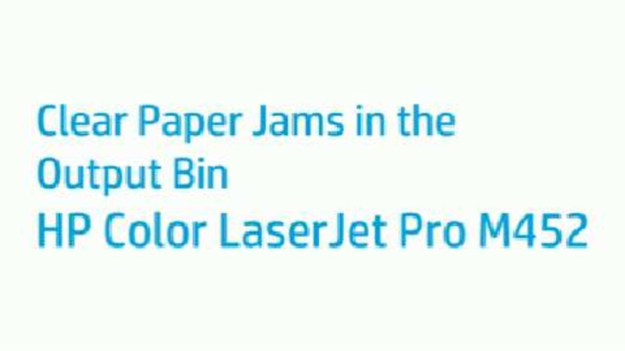 How to Clear Paper Jams in the Output Bin on the Color LaserJet Pro M452  Printer