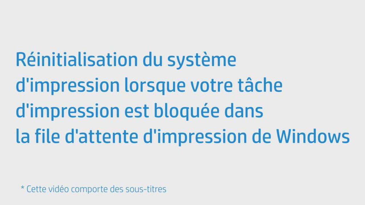 Réinitialisation du système d'impression lorsque votre tâche d'impression  est bloquée dans la file d'attente d'impression de Windows