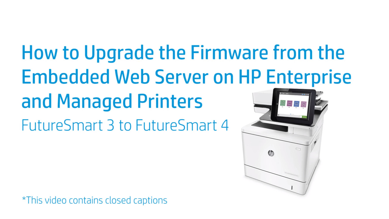 How to Upgrade the Firmware from the Embedded Web Server on HP Enterprise  and Managed Printers - FutureSmart 3 to FutureSmart 4