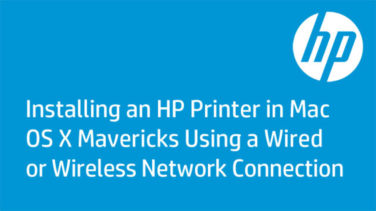 Installing an HP Printer in Mac OS X Mavericks Using a Wired or ...