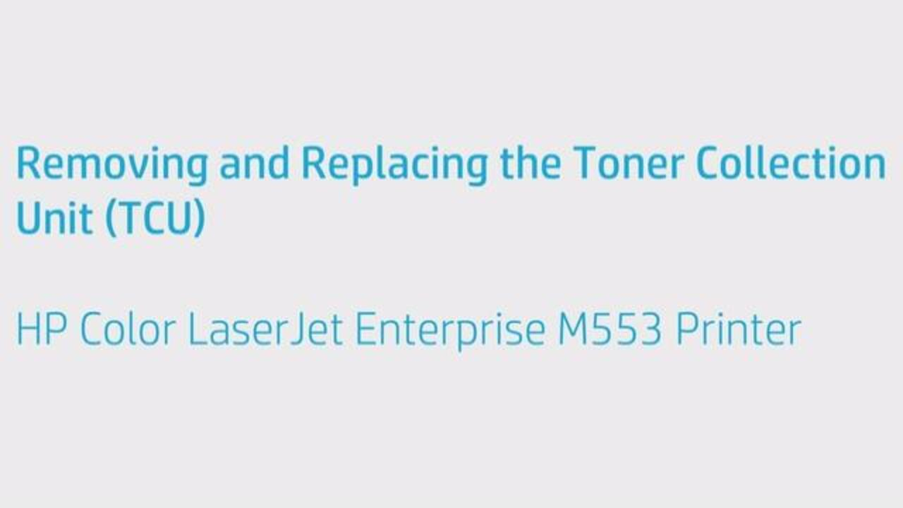 Removing and Replacing the Tonor Collection Unit HP Color LaserJet  Enterprise M553 Printer - HP LaserJet Printers - HP Business Printer  Training Video ...