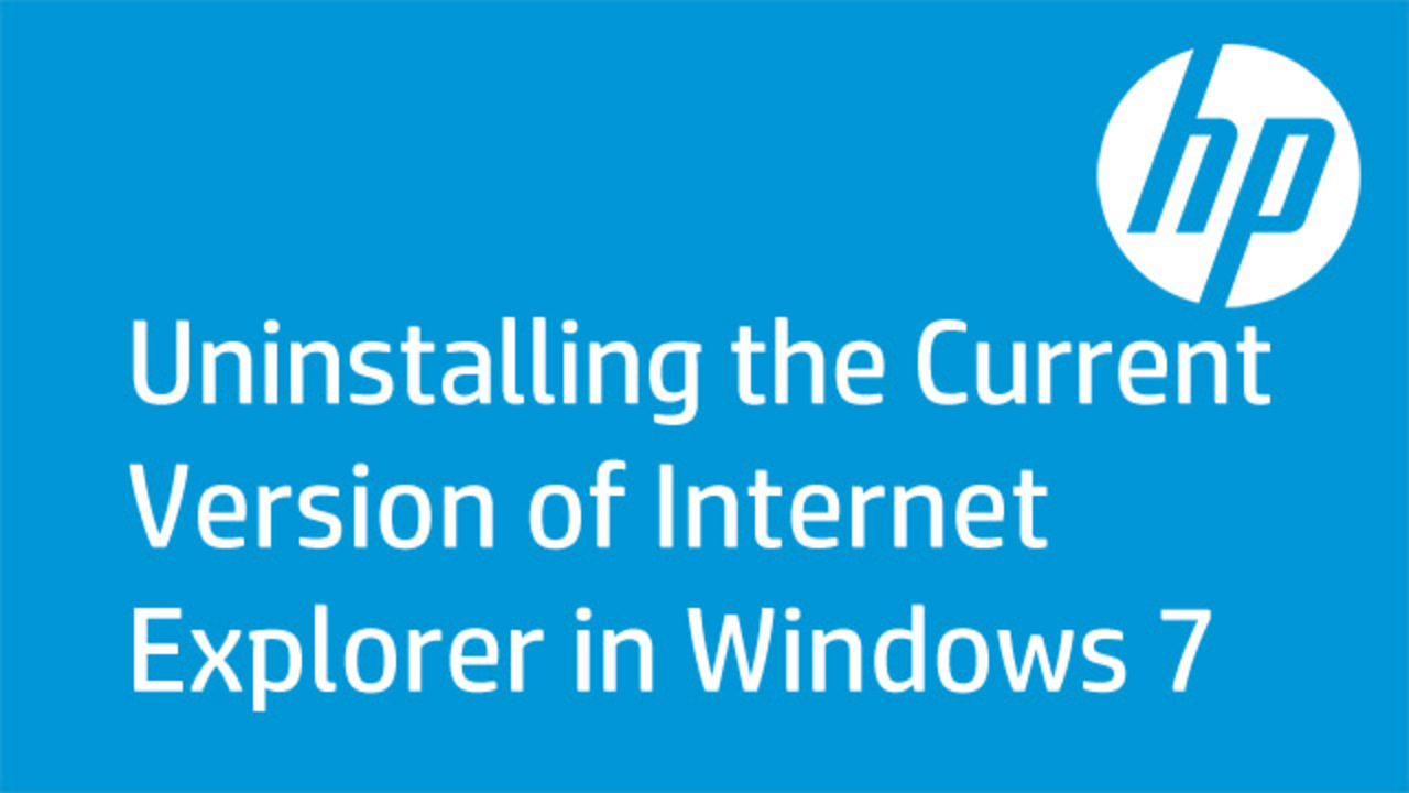 Uninstalling the Current Version of Internet Explorer in Windows 7