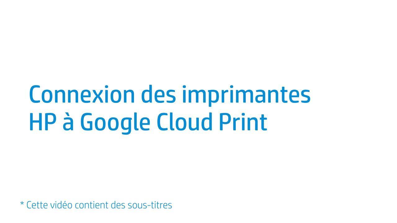 Connexion des imprimantes HP à Google Cloud Print