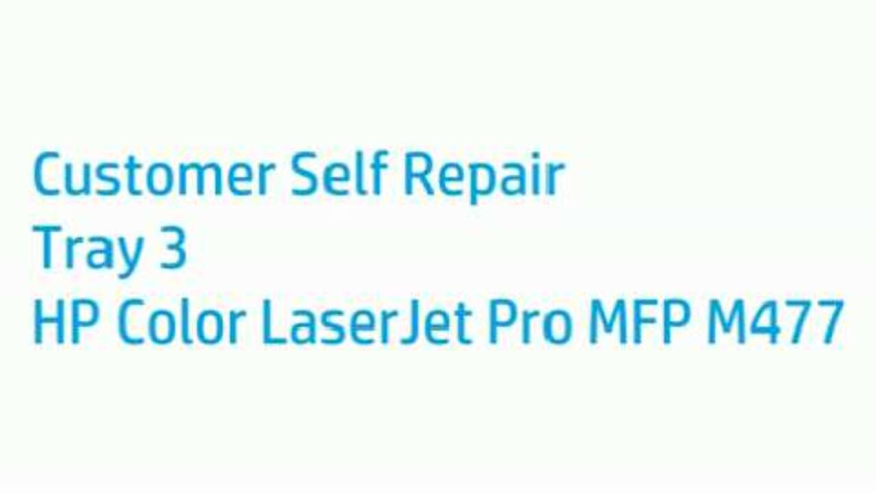 How to Repair Tray 3 on the HP Color LaserJet Pro MFP M477