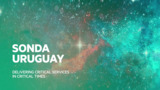 SONDA Uruguay: delivering critical services in critical times