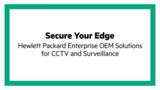 Secure Your Edge: HPE OEM Solutions for CCTV and Surveillance