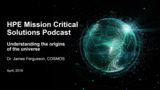 Understanding the origins of the universe - Podcast with Dr. James Fergusson, COSMOS