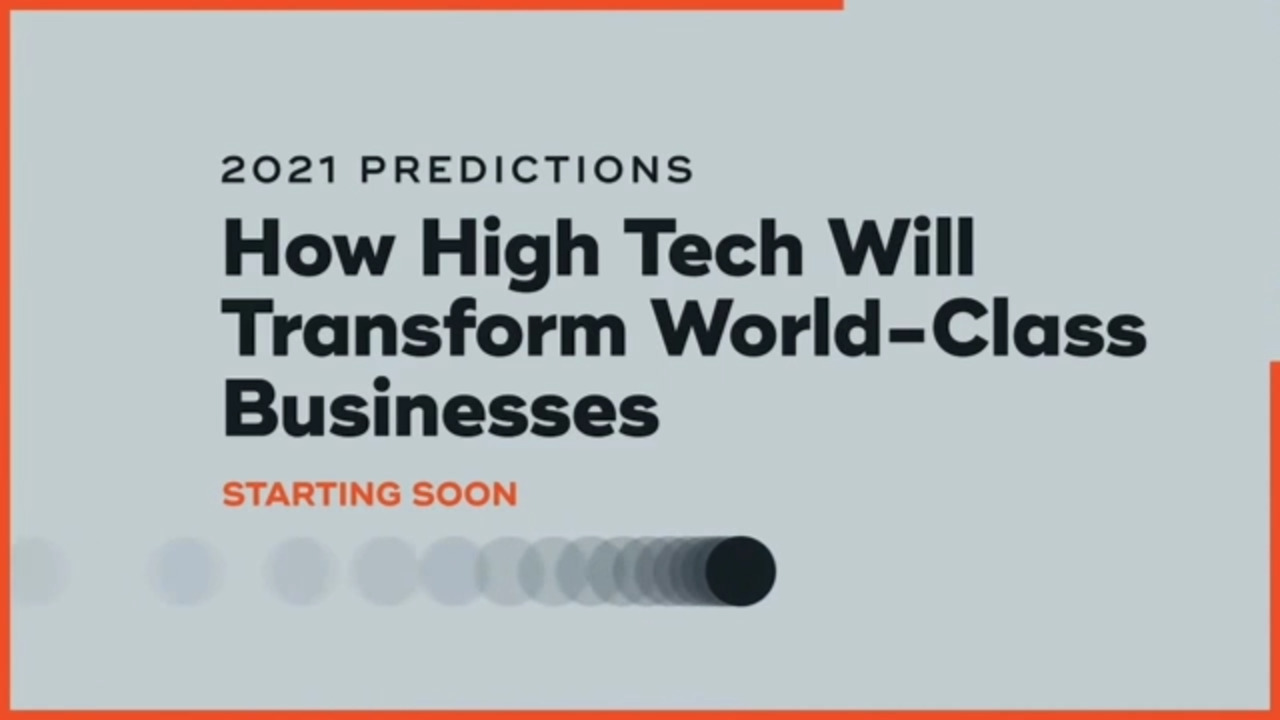 2021 Predictions: How High Tech Will Transform World-Class Businesses​ - LinkedIn Live