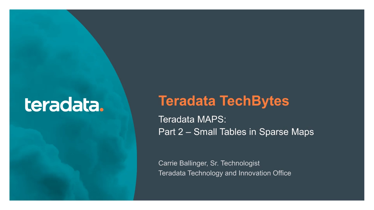 Teradata Vantage MAPS access small tables with sparse maps