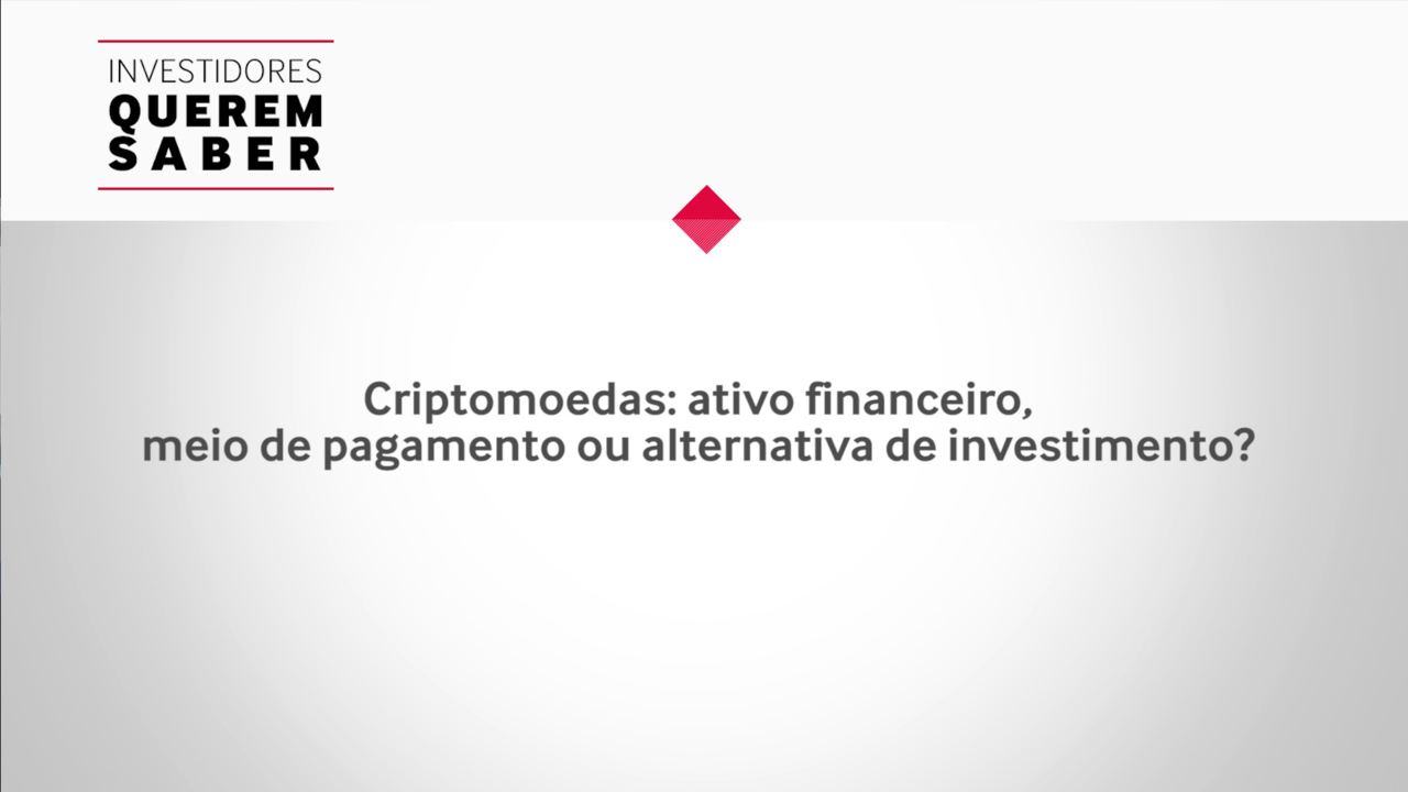 Criptomoedas – Investidores Querem Saber