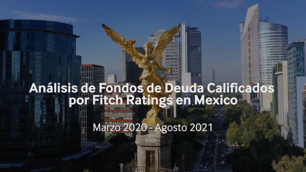Análisis de Fondos de Deuda Calificados por Fitch Ratings en Mexico (Marzo 2020 - Agosto 2021)