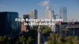 Fitch Ratings is the Leader in Latin America